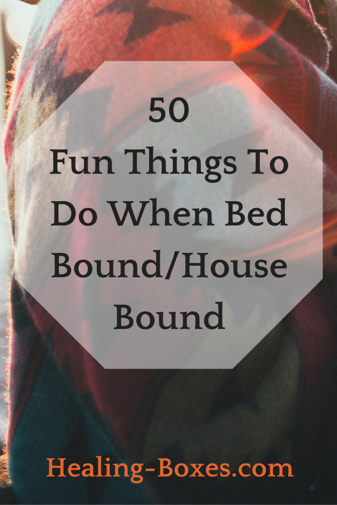 Photograph of a warm, woolen blanket/shawl. Text overlaid: 50 Fun Things To Do When Bed Bound-House Bound