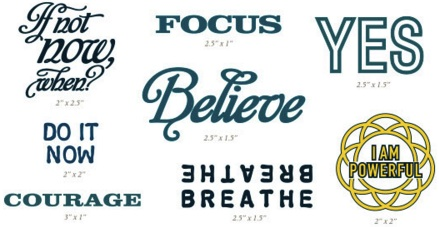 "A sheet of rub-on tattoos of the words ""If not now, when"", ""Focus"", ""Yes"", ""Believe"", ""Breathe"", ""Courage"" and ""I am empowered"""