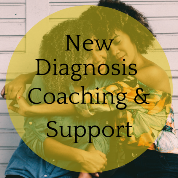 New diagnosis coaching and support black text over picture 2 people hugging
