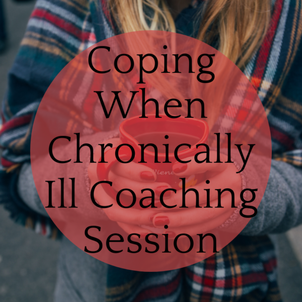 Coping when chronically ill coaching session